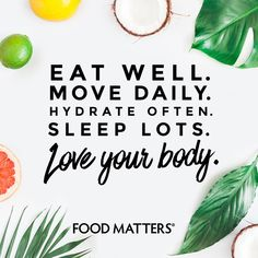 Love your body! ♥ www.foodmatters.com #foodmatters #FMquotes #foodforthought #inspiration