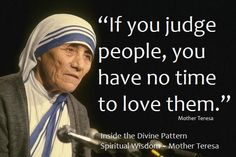 If you judge people... #God #love #Catholic #Christianity #quotes #devotions