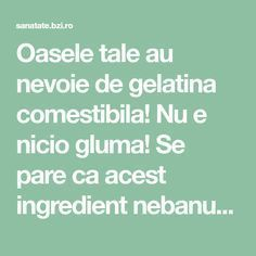 Cu ce combinam gelatina ca sa intareasca oasele - BZI. Arthritis Remedies, Animal Fashion, Metabolism, The Cure, Health Fitness, Healing, Slime, Pandora, Sweets