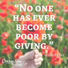 """From Chicken Soup for the Soul: Count Your Blessings, """"Never Too Poor To Give""""  """"'Don't you have any toys you want to share?' I asked my son during our Church's Christmas toy drive."""" Read more: http://www.chickensoup.com/book-story/23463/44-never-too-poor-to-give"""
