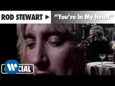 "Rod Stewart - ""You're In My Heart"" (Official Music Video)....Still think that this is one of his best!!"