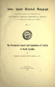 The provincial council and committees of safety in North Carolina