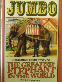 """Read """"Jumbo This Being the True Story of the Greatest Elephant in the World"""" by Paul Chambers available from Rakuten Kobo. Jumbo was a superstar of the Victorian era. Every day tens of thousands of people would visit this adored animal known a. Jumbo The Elephant, Elephant World, Paul Chambers, Pt Barnum, Barnum Bailey Circus, Circus Performers, The Greatest Showman, Circus Theme, His Travel"""