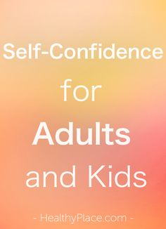 """""""5 books for building self confidence and self-esteem in both adults and children that really help. Recommended by therapist and blogger, Emily Roberts."""" www.HealthyPlace.com"""
