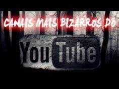 Os canais mais Bizarros, assustadores e estranhos do YouTube ~ Empresas de sucesso