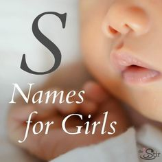 """Sure, Sara and Sophia are lovely names for girls, but what about Sable and Sybelle? Check out our list of unique """"S"""" names for girls! http://thestir.cafemom.com/pregnancy/184539/25_stunning_s_names_for"""