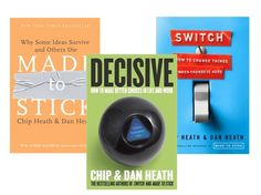 """Made To Stick"" ... ""Switch"" ... ""Decisive"" by Chip & Dan Heath 