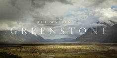 The Waters of Greenstone. Shot around the South Island of New Zealand over three weeks, The Waters of Greenstone explores the ever changing ...