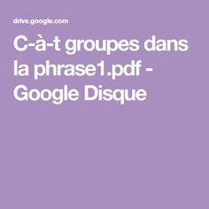 C-à-t groupes dans la phrase1.pdf - Google Disque Google Drive, Groupes, Education, Teacher, Grammar, Discus, Cards, Stuff Stuff, School