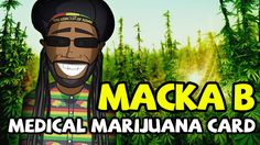 (OFFICIAL) Macka B - Medical Marijuana Card 2014 -  Based on a true story, Macka.B was pulled over with a friend in California who actually had a medical marijuana card. This inspired Macka B on his return to the UK to write this incredible song. 2014 seemed a great time to release this as a single due to the changing laws around the world on Medical Marijuana.