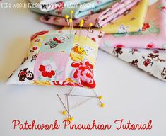 Patchwork Pincushion Tutorial #milksugarflower #pennyrosefabrics #elealutz #fortworthfabricstudio