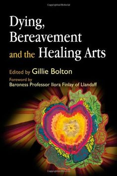 Dying, Bereavement, and the Healing Arts by Gillie Bolton http://smile.amazon.com/dp/1843105160/ref=cm_sw_r_pi_dp_zZdzub1K41Y5J