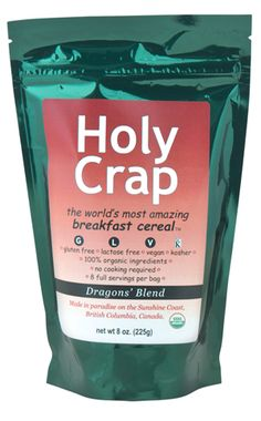 Holy Crap Cereal - OK, I know the name's hilarious, but I really want to try it, it looks good: chia, buckwheat, hemp, cranberries, raisins, apple, holy crap, this stuff looks delicious ! Plus, I would just crack up every morning when I open the cupboard and see the name ...