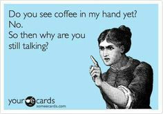 Get all the coffee you need at JeanRuddell.myEcon.net and earn cash back through the free Cashback Mall or try our weight loss coffee. Coffee humor. Don't poke the bear before her coffee ;-) #coffee