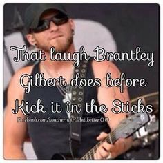 That Laugh Brantley Gilbert does before Kick it in the Sticks Yeahh. its hot Country Strong, Country Men, Country Life, Country Girls, Country Lyrics, Country Quotes, Country Music, Country Artists, Country Singers