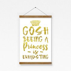 Princess Print // Gosh Beeing A Princess Is Exhausting Print Party Printables, I Shop, Princess, Unique Jewelry, Handmade Gifts, Etsy, Kid Craft Gifts, Handcrafted Gifts, Princesses