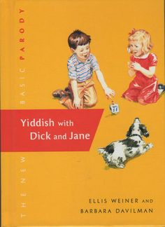 Yiddish with Dick and Jane by Barbara Davilman and Ellis Weiner