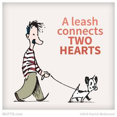 A leash connects two hearts. #MUTTSManifesto.