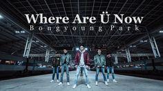 Where Are Ü Now - Skrillex & Diplo, Justin Bieber / Bongyoung Park chor. Bongyoung Park, Chor, Justin Bieber, Dance, Skrillex, Dancing, Justin Bieber Lyrics