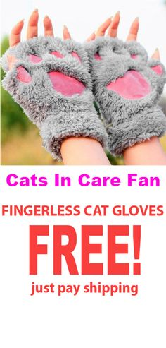 FREE LOVELY CAT PLUSH PAW GLOVES For CATS IN CARE FAN!