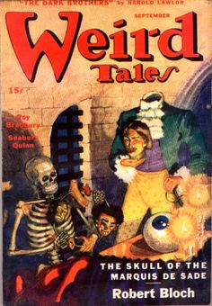 "Weird Tales Magazine: cover illustrating Robert Bloch's ""The Skull Of The Marquis De Sade""."