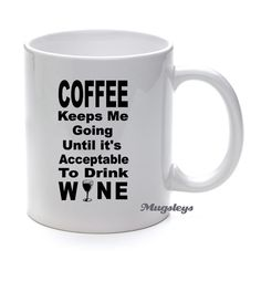 Hey, I found this really awesome Etsy listing at https://www.etsy.com/listing/167471317/funny-wine-coffee-mug-keeps-me-going