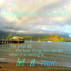 Let it rain quote via www.Facebook.com/HappinessConvert