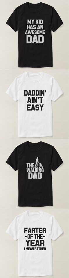 CLICK HERE -> http://www.zazzle.com/worksaheart/dad?qs=dad&sr=250254942834451936&pg=1&sd=desc&st=date_created                         Father's Day Shirts, Father's Day Gifts, Shirt, DIY, Funny Dad, Funny Saying, Best Dad