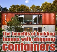 Benefits of Building Homes with Shipping Containers - Container Cribs