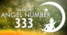 The angel number 333 represents the essence of the trinity - mind, body and spirit