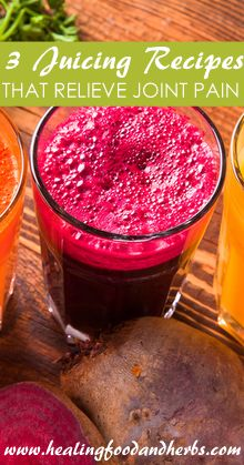 3 Juicing Recipes that Relieve Joint Pain:  #1 – 1/2 inch ginger root, 1 whole apple, 3 carrots #2 – 1 inch ginger root, 1/2 pineapple   #3 – 1 cup raspberries, 1/2 c. grapefruit, 1/2 small beet