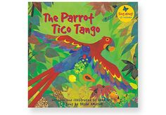 PARROT TICO TANGO Colorful sing-along book and enhanced CD with music and video animation of the song. Paperback & Enhanced CD.