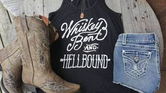 Hey, I found this really awesome Etsy listing at https://www.etsy.com/listing/504131280/whiskey-bent-and-hellbound-tank
