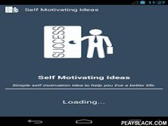 "Self Motivating Ideas  Android App - playslack.com , Chuck Norris rightly said, ""If you want to achieve something in life, you just can't allow yourself to sit back and hope that things will fall into place. You've got to make it happen"". Self motivation is the driving force of our lives. It is the only thing that keeps us going in the face of adversities. This app is well designed with inspiring self motivation tips that every man and woman should have.Application contains following…"