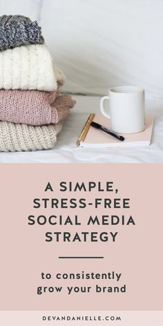 Simple Stress-Free Social Media Strategy to Consistently Grow Your Brand