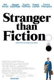 Stranger Than Fiction. One of my all-time top five.