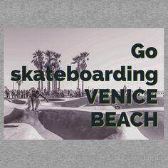 'Go Skateboarding Venice Beach' design by Locan. To view & shop gear & apparel click on photo. Thank you.