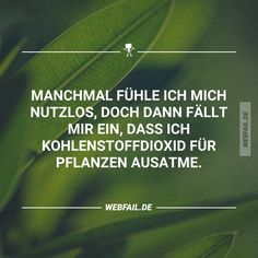 Ich bin also so etwas von unweltaktiv! Wtf Funny, Funny Cute, Funny Memes, Hilarious, Jokes, Romance Quotes, Wise Quotes, Funny Pins, True Stories