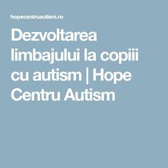 Dezvoltarea limbajului la copiii cu autism | Hope Centru Autism