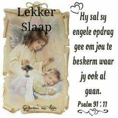 Bible Verses For Kids, Bible Scriptures, Good Morning Good Night, Good Night Quotes, Psalm 91 11, Afrikaanse Quotes, Good Night Blessings, Good Night Greetings, Goeie Nag