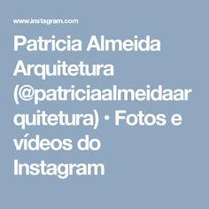 Patricia Almeida Arquitetura (@patriciaalmeidaarquitetura) • Fotos e vídeos do Instagram