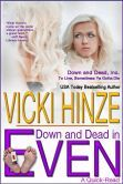 Down and Dead in Even Reg. $1.99 now $.99 at Nook. Independence Celebration.  Sale price to 7/8! http://www.barnesandnoble.com/w/down-and-dead-in-even-vicki-hinze/1119730618?ean=2940149745661  Price also reduced on Kindle, iTunes, and Kobo.