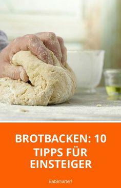 Brotbacken: 10 Tipps für Einsteiger | eatsmarter.de