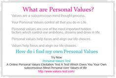 What Are Your Personal Values OF Life ? http://www.values-test.com/