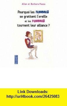 Pourquoi les hommes se grattent loreille et les femmes tournent leur alliance ? (French Edition) (9782266191708) Barbara Pease , ISBN-10: 2266191705  , ISBN-13: 978-2266191708 ,  , tutorials , pdf , ebook , torrent , downloads , rapidshare , filesonic , hotfile , megaupload , fileserve