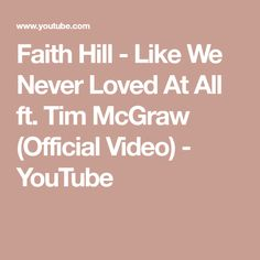 Faith Hill - Like We Never Loved At All ft. Tim McGraw (Official Video) - YouTube Tim Mcgraw Faith Hill, Prince Royce, Scotty Mccreery, Country Music Stars, Billboard Music Awards, Folk Music, Popular Music, Dancing With The Stars, American Idol