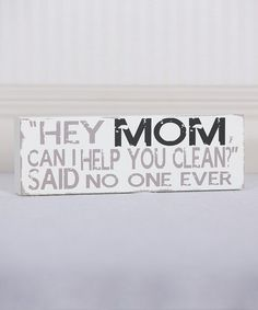 AMEN!!!!!!!!!! White 'Hey Mom, Can I Help' Wall Sign #zulily #zulilyfinds