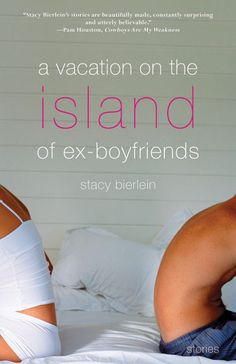 A Vacation on the Island of Ex-Boyfriends | Quirks of fate highlight this debut short story collection whose characters are women of dazzling ironies and introspections, always in motion and trusting in love—even when it remains out of reach.