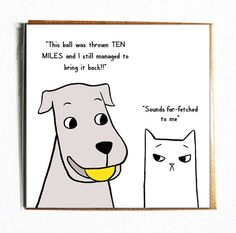 Far Fetched Cute And Funny Illustrated Dog Cat Everyday Pun Birthday Card