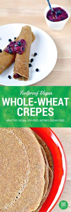 Whole-Wheat Vegan Crepes Vegan Crepes, Vegan Pancakes, Vegan Bread, Vegan Cake, Healthy Crepes, Vegan Sweets, Vegan Desserts, Delicious Desserts, Healthy Sweets